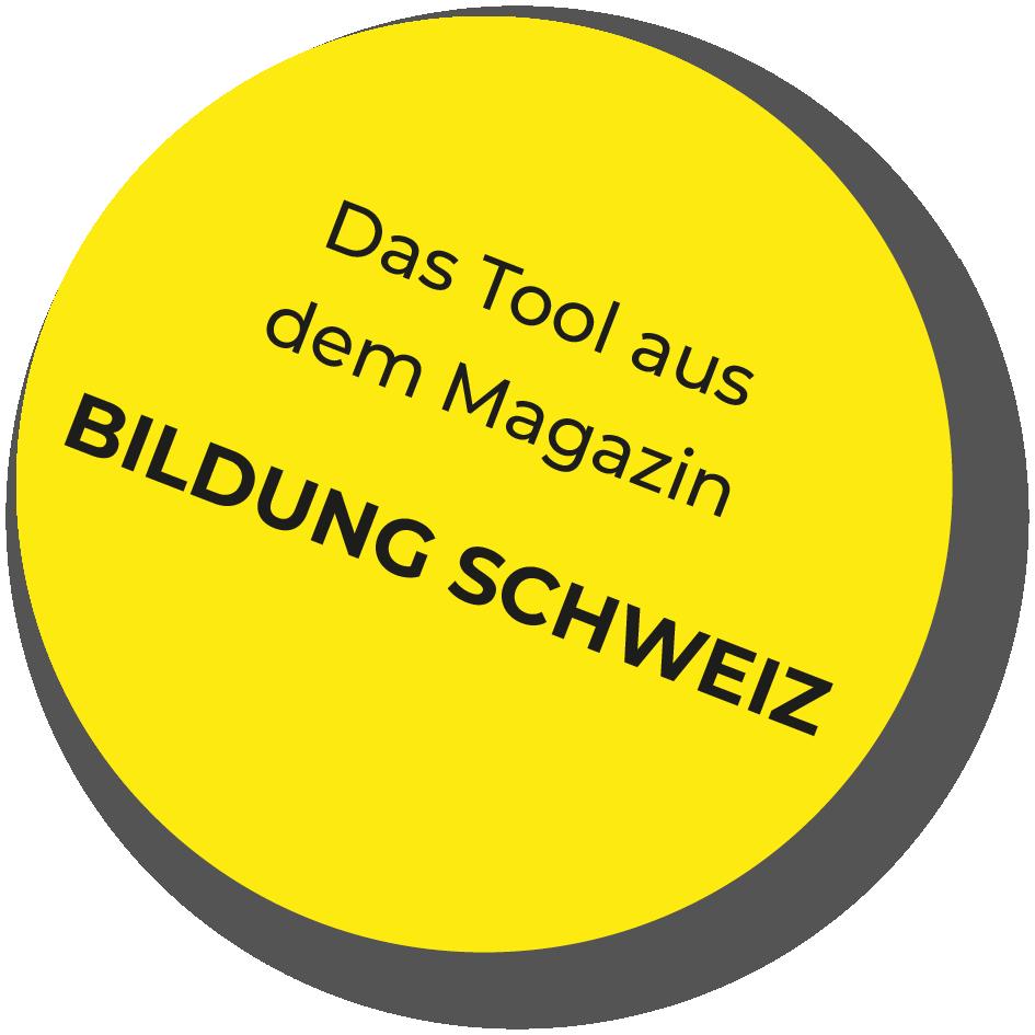 Das Tool aus dem Magazin Bildung Schweiz